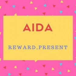 Aida Name Meaning Reward,Present