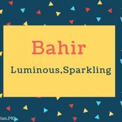 Bahir Name Meaning Luminous,sparkling