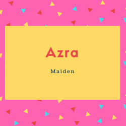 Azra Name Meaning Maiden
