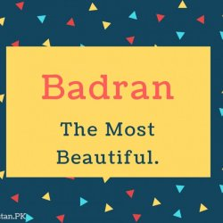Badran Name Meaning The Most Beautiful.