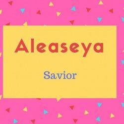 Aleaseya Name Meaning Savior