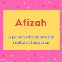 Afizah name meaning A person who knows the recital of the quran