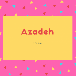 Azadeh Name Meaning Free