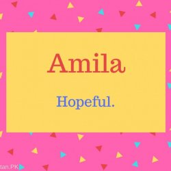 Amila Name Meaning Hopeful