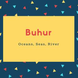 Buhur Name Meaning Oceans, Seas, River