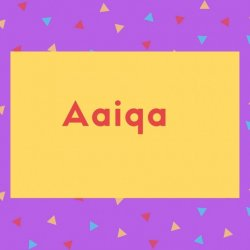Aaiqa Name Meaning