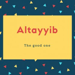 Altayyib Name Meaning The good one