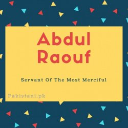 Abdul raouf name meaning Servant Of The Most Merciful.