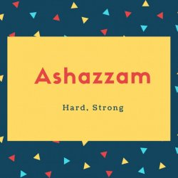 Ashazzam Name Meaning Hard, Strong