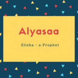 Alyasaa Name Meaning Elisha - a Prophet