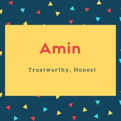 Amin Name Meaning Trustworthy, Honest