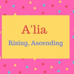 A'lia Name Meaning Rising, Ascending.
