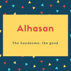 Alhasan Name Meaning The handsome, the good