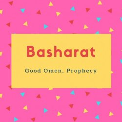 Basharat Name Meaning Good Omen, Prophecy