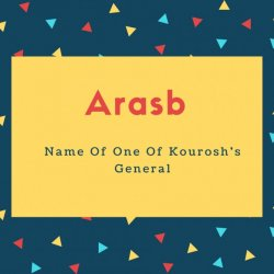 Arasb Name Meaning Name Of One Of Kourosh's General