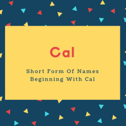 Cal Name Meaning Short Form Of Names Beginning With Cal