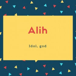 Alih Name Meaning Idol, god