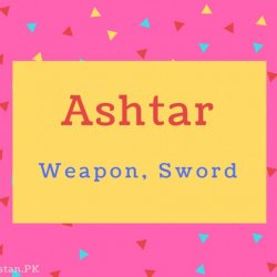 Ashtar name Meaning Weapon, Sword.
