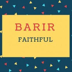 Barir Name meaning Faithful.