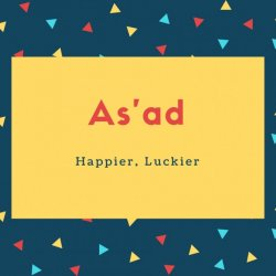 As'ad Name Meaning Happier, Luckier