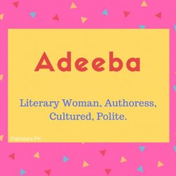 Addeba Name Meaning Literary Woman, Authoress, Cultured, Polite.
