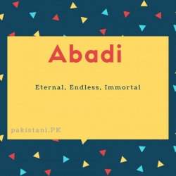 Abadi name meaning Eternal, Endlesis, Immortal.