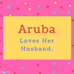 Aruba name Meaning Loves Her Husband..