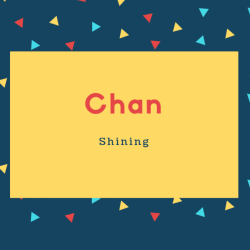 Chan Name Meaning Shining