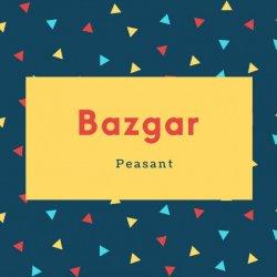 Bazgar Name Meaning Peasant
