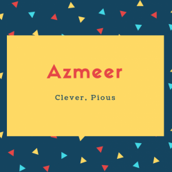Azmeer Name Meaning Clever, Pious