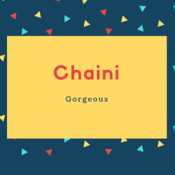 Chaini Name Meaning Gorgeous