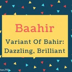 Baahir Name Meaning Variant Of Bahir- Dazzling, Brilliant