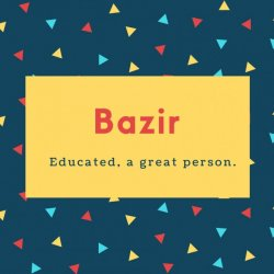 Bazir Name Meaning Educated, a great person.