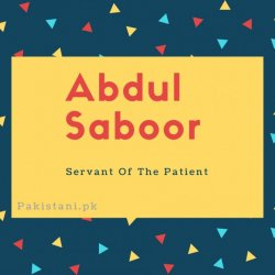 Abdul saboor name meaning servant of the patient.