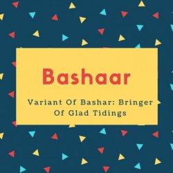 Bashaar Name Meaning Variant Of Bashar- Bringer Of Glad Tidings