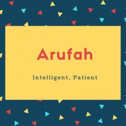 Arufah Name Meaning Intelligent, Patient