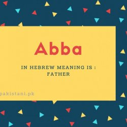 Abba name meaning In hebrew meaning is - Father.
