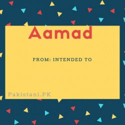 Aamad name meaning Intended To