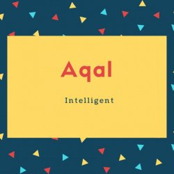Aqal Name Meaning Intelligent