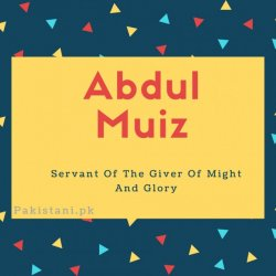 Abdul muiz name meaning Servant Of The Giver Of Might And Glory.