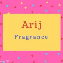 Arij name Meaning Fragrance.