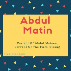 Abdul matin name meaning Variant Of Abdul Mateen- Servant Of The Firm. Strong.