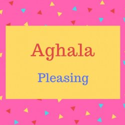 Aghala name meaning Pleasing