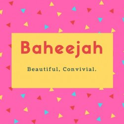 Baheejah Name Meaning Beautiful, Convivial