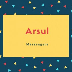 Arsul Name Meaning Messengers