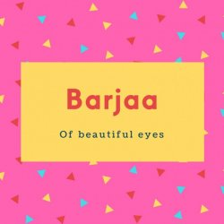 Barjaa Name Meaning Of beautiful eyes