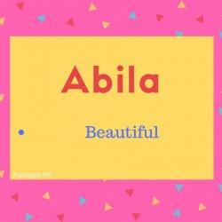 Abila Name Meaning Beautiful.