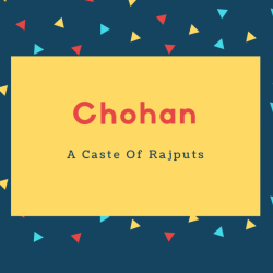 Chohan Name Meaning A Caste Of Rajputs