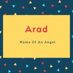 Arad Name Meaning Name Of An Angel