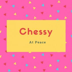 Chessy Name Meaning At Peace